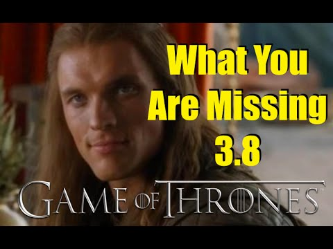 Game of Thrones: What You Are Missing 3.8