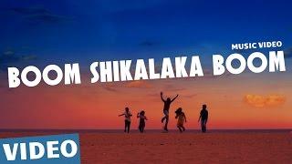 Boom Shikalaka Boom Official Video Song | Azhagu Kutti Chellam | Charles | Ved Shanker Sugavanam