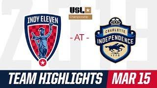 HIGHLIGHTS | Charlotte Independence 2 : 3 Indy Eleven - Mar 15, 2019