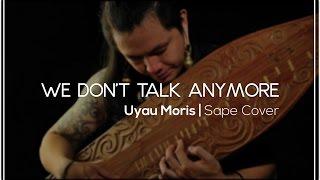 Download Lagu We Don't Talk Anymore - Charlie Puth ft. Selena Gomez (Uyau Moris | Sape' Cover) Gratis STAFABAND