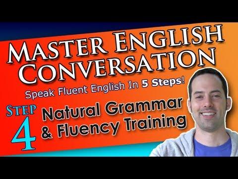 Learn English Grammar FAST – Master English Conversation – English Fluency Training Course