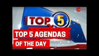 Top 5 Agenda: Watch top stories of 15th June, 2019