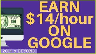 How To Make Money Online With Google 2019 💚 [$14/hour] 💚💚💚