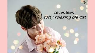 SEVENTEEN soft / relaxing playlist