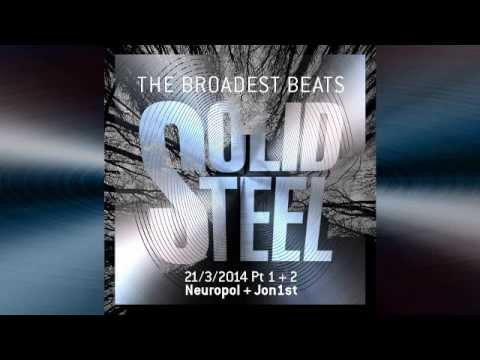 Solid Steel Radio Show 21/3/2014 Part 1 + 2 - Neuropol + Jon1st