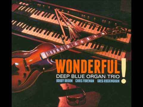 Deep Blue Organ Trio / Wonderful! / My Cheri Amour