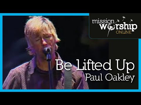 Paul Oakley - Be Lifted Up