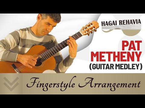 Pat Metheny Medley solo guitar (Minuano,last train,september 15th)-Hagai Rehavia