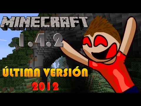 Minecraft | Ultima Version 2012 (1.4.2) | Descargar