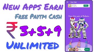 New Apps Earn ₹3+5+9 Unlimited Paytm Cash 2019|| Best Self Task Complete Earning Apps
