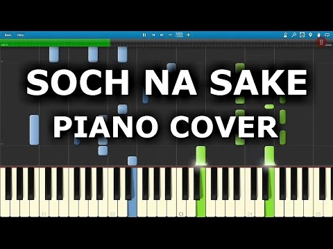 SOCH NA SAKE (Airlift) : How To Play Soch Na Sake On Piano,Keyboard,Casio