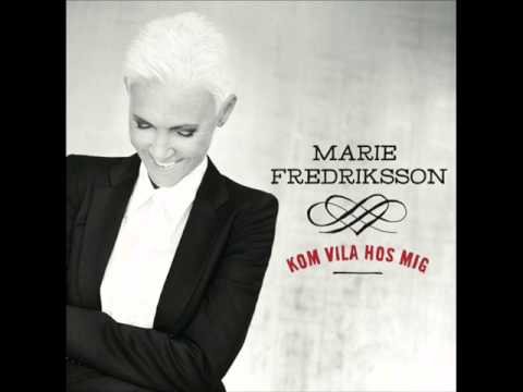 Marie Fredriksson - Kom vila hos mig (Ny singel!)