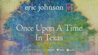 "Eric Johnson - ""Once Upon A Time In Texas""の試聴音源を公開 新譜「EJ」2016年10月7日発売予定から thm Music info Clip"