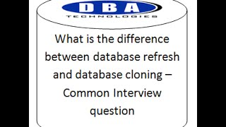 What is the difference between database refresh and database cloning