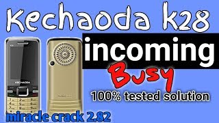 Kechoda k28 incoming call busy solution.10000%