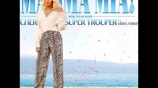 Cher Super Trouper Mamma Mia Here We Go Again