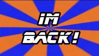Im Back!