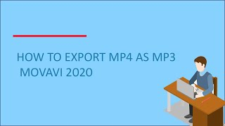 How to export mp4 video as mp3 audio in movavi video editor.