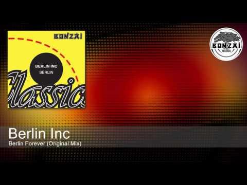 Berlin Inc - Berlin Forever (Original Mix)