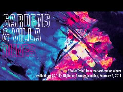 Gardens & Villa - bullet Train (official Audio) video