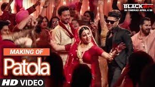 Making Of Patola Audio Song Blackmail Irrfan Khan Kirti Kulhari Guru Randhawa