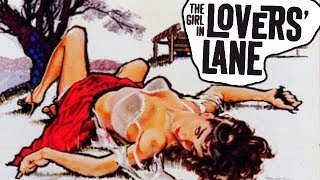 THE GIRL IN LOVERS LANE // Full Crime Movie // Selette Cole // English // 1960