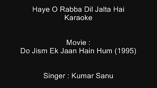 Haye O Rabba Dil Jalta Hai - Karaoke - Kumar Sanu - Do Jism Ek Jaan Hain Hum (1995)