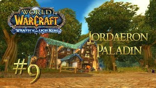Let's Play World of Warcraft: Wrath of the Lich King - (PALADIN) | PART 9