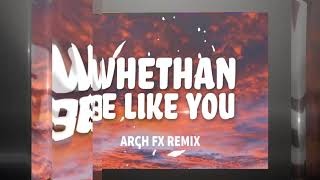 Whethan - Be Like You feat. Broods ( Arch FX REMIX ) ( Free Download )