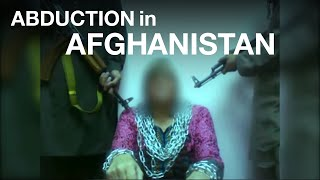 Documentary: Kidnapping, A Nightmare For Businessmen And Foreigners In Afghanistan