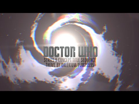 Doctor Who-series 9 Concept Title Sequence   With Pjm25595 video