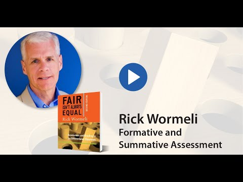Rick Wormeli: Formative and Summative Assessment