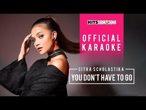 download lagu Citra Scholastika - You Don't Have To Go (Official Karaoke) gratis