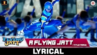 Download A Flying Jatt - Title Track | Lyrical Video | Tiger Shroff & Jacqueline Fernandez | Sachin - Jigar 3Gp Mp4