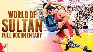 World of Sultan | Full Documentary | Salman Khan | Anushka Sharma