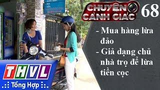 THVL | Chuyện cảnh giác - Kỳ 68: Mua hàng lừa đảo, giả dạng chủ nhà trọ để lừa tiền cọc
