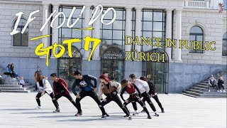 [KPOP IN PUBLIC] GOT7 - 니가 하면 (IF YOU DO) BY AL8E @ ZÜRICH, SWITZERLAND