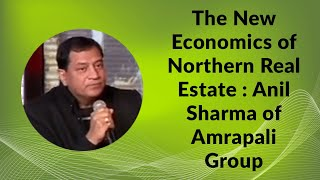 Anil Sharma of Amrapali Group   The New