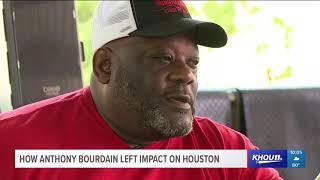 How Anthony Bourdain left an impact on Houston