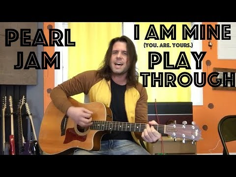 Pearl Jam: I Am Mine - Guitar Play Along Time, Acoustic Style