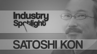 Anime - Industry Spotlight: Satoshi Kon