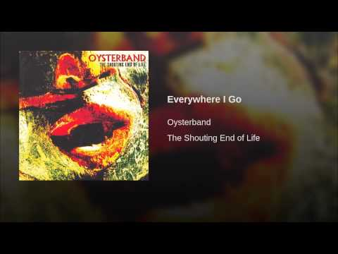 Oysterband - Everywhere I Go