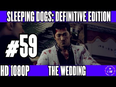 SLEEPING DOGS: DEFINITIVE EDITION - THE WEDDING - WALKTHROUGH NO COMMENTARY - PART 59 thumbnail