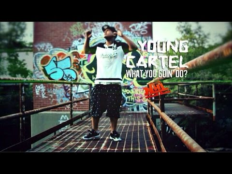 Young Cartel – What You Goin Do? | Shot by @BLACKxOUT1 Prod. by @JMossOnDaTrack