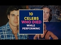 Top 10 Celebrities Who Died While Performing mp3
