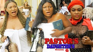 PASTOR'S DAUGHTER'S SEASON 6 {NEW MOVIE} - 2019 LATEST NIGERIAN NOLLYWOOD MOVIE