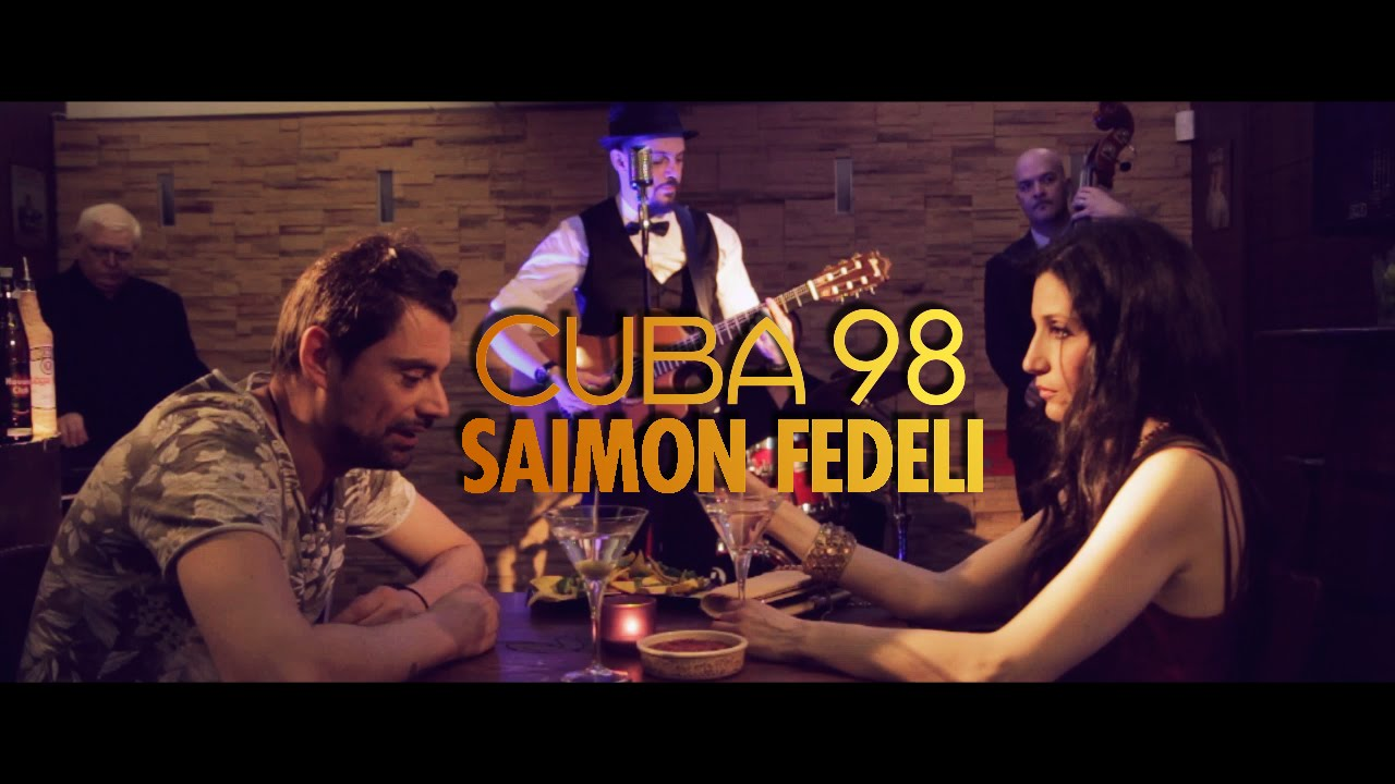 Saimon Fedeli - Cuba 98 ( Official Video )