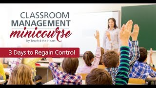 Classroom Management MiniCourse: 3 Days to Regain Control [DAY 1]