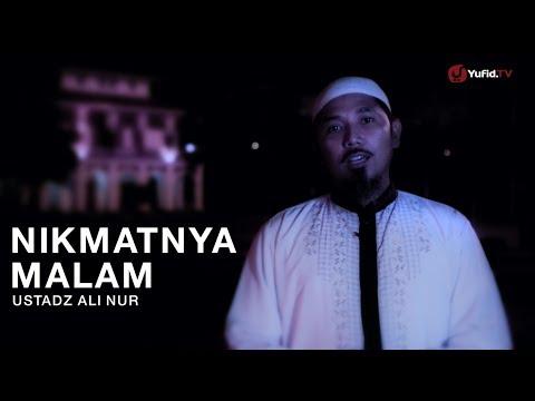 Kata-kata Nasehat: Nasehat Islami Mensyukuri Nikmat Malam - Ustadz Ali Nur