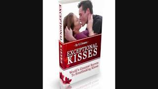 How To Kiss Passionately And With Feeling-How You Kiss Matters!